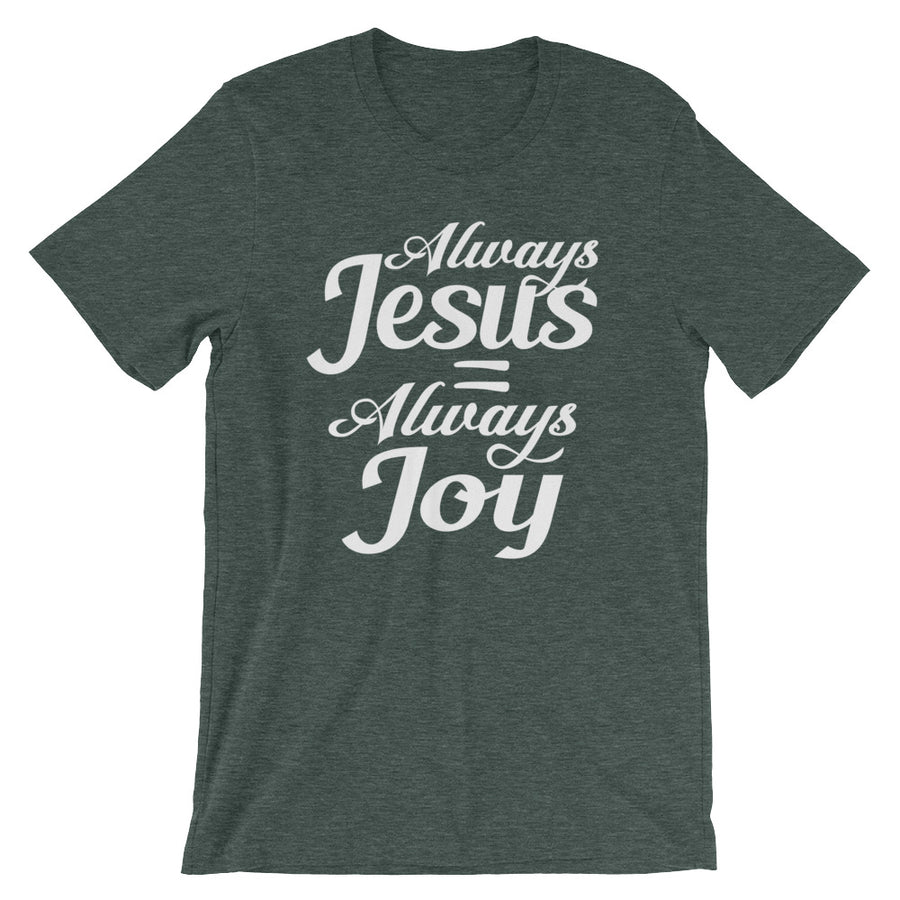 Always Jesus = Always Joy
