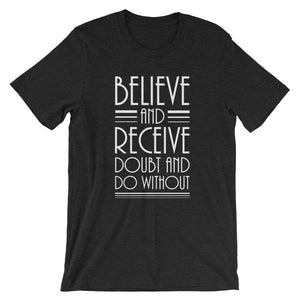 Believe And Receive Doubt And Do Without