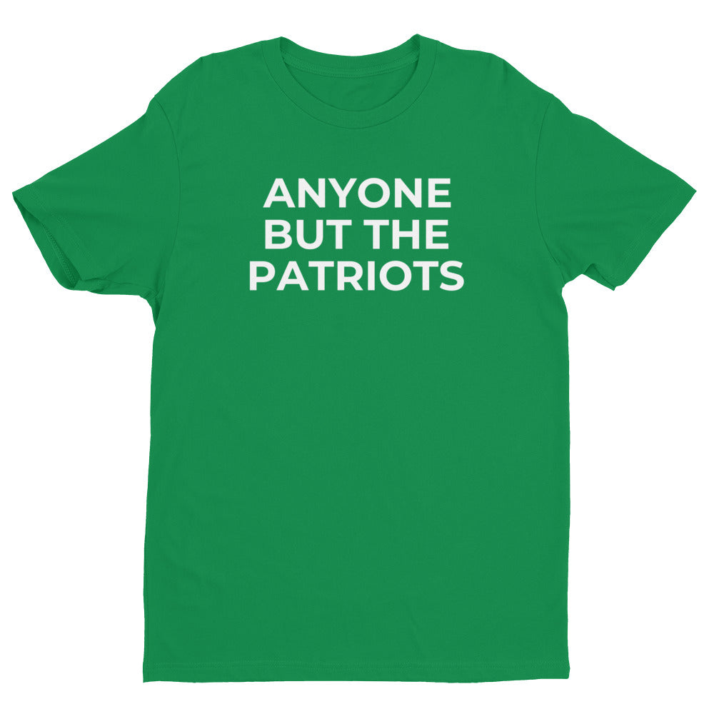 ANYONE BUT THE PATRIOTS t-shirt