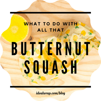 What to do with all that Butternut Squash!?