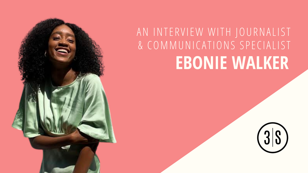 Ebonie Walker with 3Skills about journalism, writing, communications and landing a job after graduation