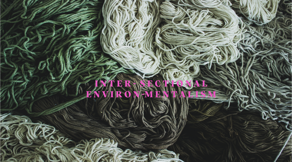 How Intersectional Environmentalism Could Shape the Fashion Industry