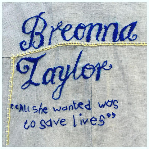 """Embroidery of Breonna Taylor's name. """"All she wanted was to save lives."""""""