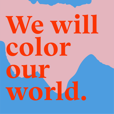 The Endery Manifesto tile: We Will Color Our World