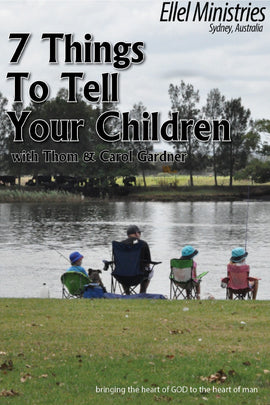 7 Things To Tell Your Children