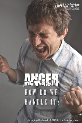 Anger: How Do We Handle It?