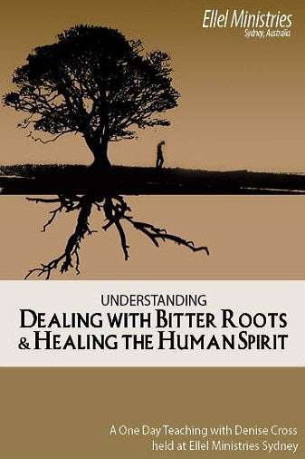 Dealing with Bitter Roots & Healing the Human Spirit