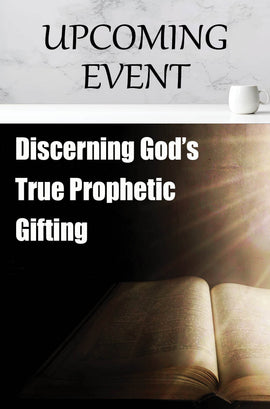 2021 Discerning God's True Prophetic Gifting