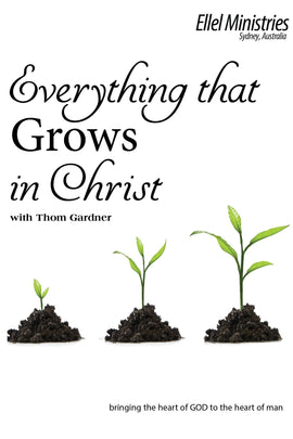 Everything That Grows in Christ