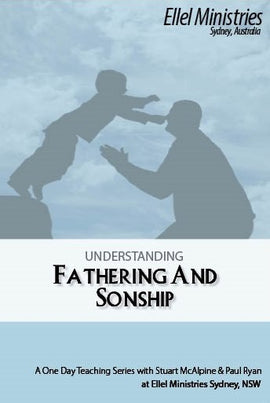 Understanding Fathering & Sonship