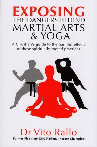 Exposing the Dangers Behind Martial Arts and Yoga
