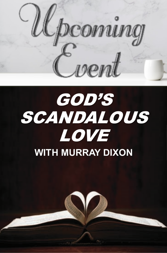 God's Scandalous Love - Murray Dixon