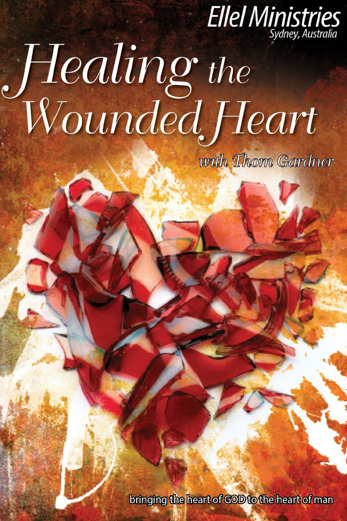 Healing the Wounded Heart (Teaching)