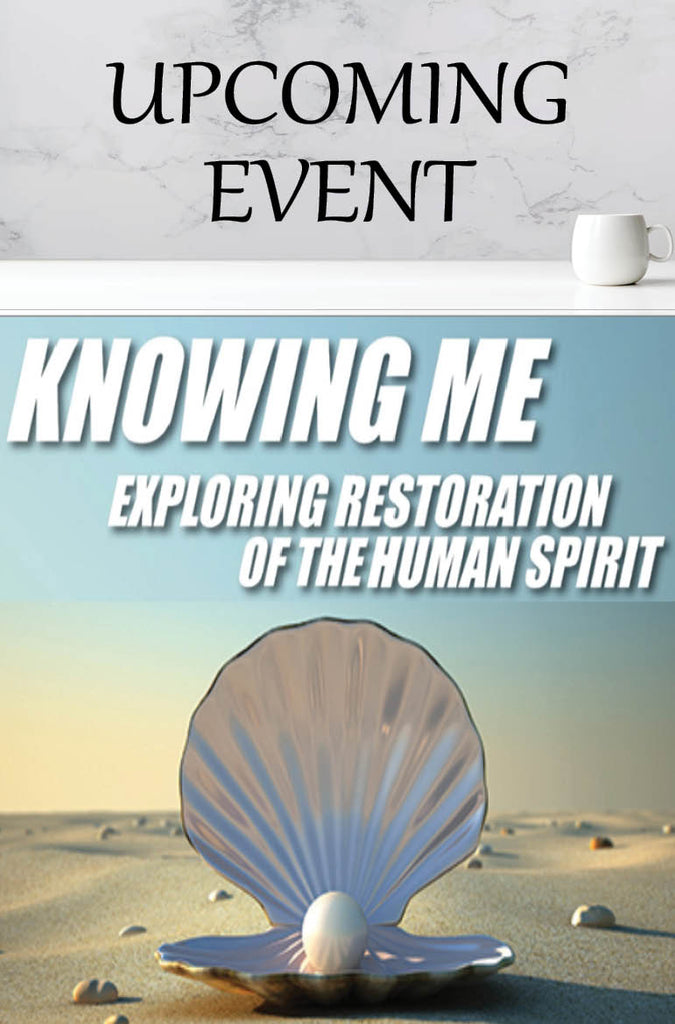 2021 Knowing Me: Restoration of the Human Spirit