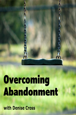 Overcoming Abandonment (Get 1st Session FREE)