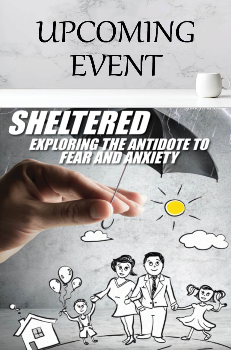 2021 Sheltered: The Antidote to Fear & Anxiety