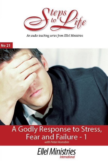 A Godly Response to Stress, Fear & Failure - Part 1 (CD)