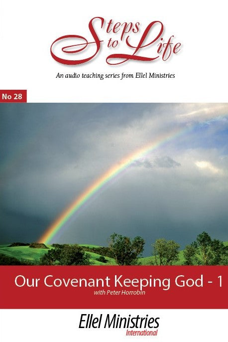 Our Covenant Keeping God - Part 1