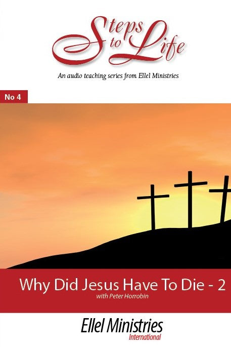 Why Did Jesus Have To Die? - Part 2