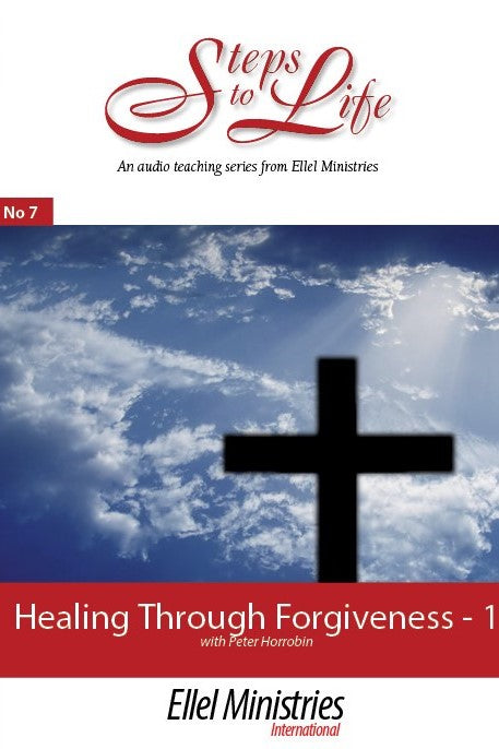 Healing Through Forgiveness - Part 1