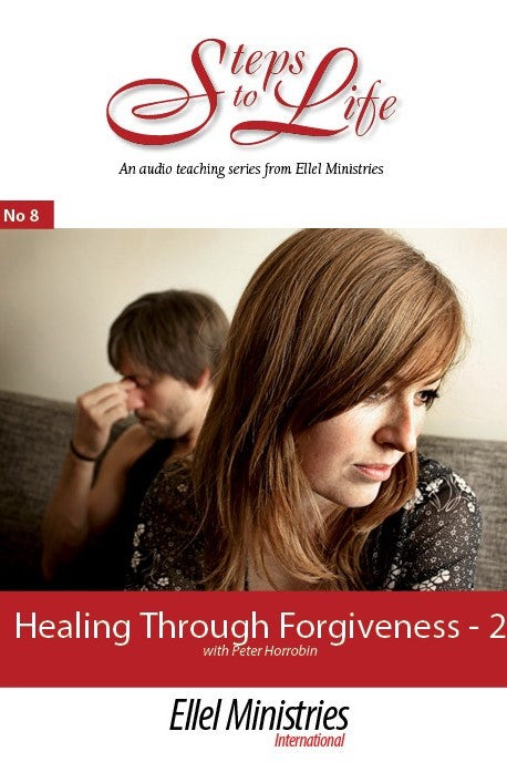Healing Through Forgiveness - Part 2