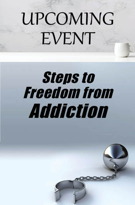 2021 Steps to Freedom from Addiction