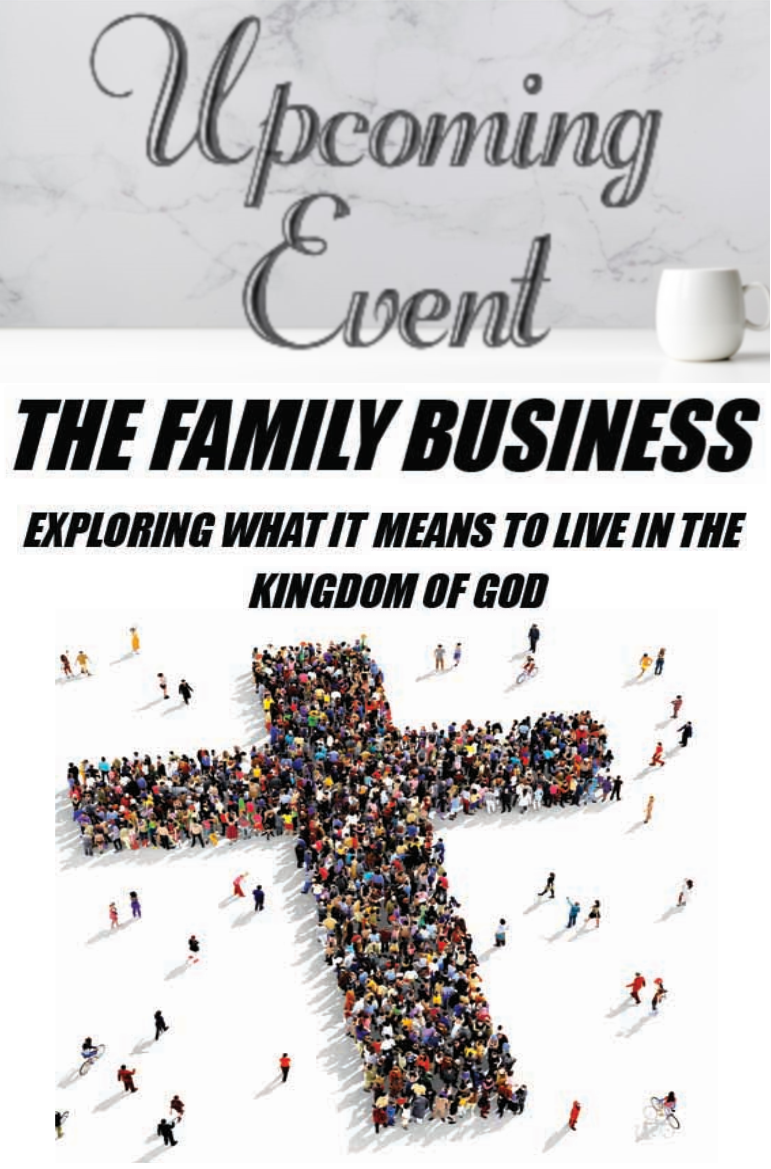 2020 The Family Business: Exploring What it Means to Live in the Kingdom of God