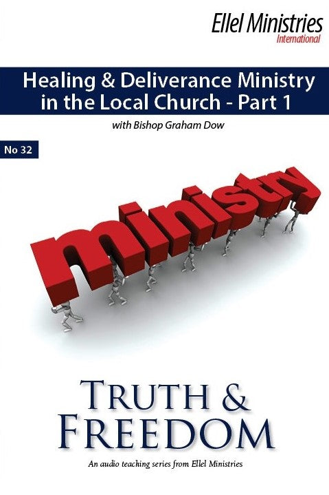 Healing & Deliverance Ministry in the Local Church - Part 1