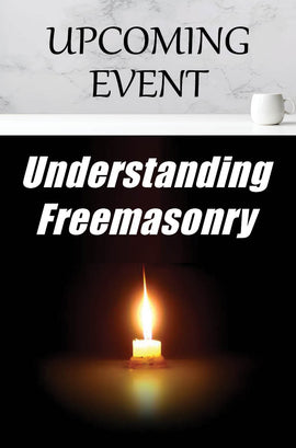 2021 Understanding Freemasonry (FULLY BOOKED)