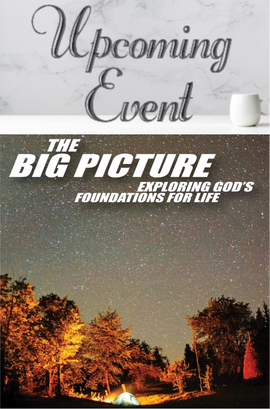 2020 The Big Picture: Exploring God's Foundations for Life