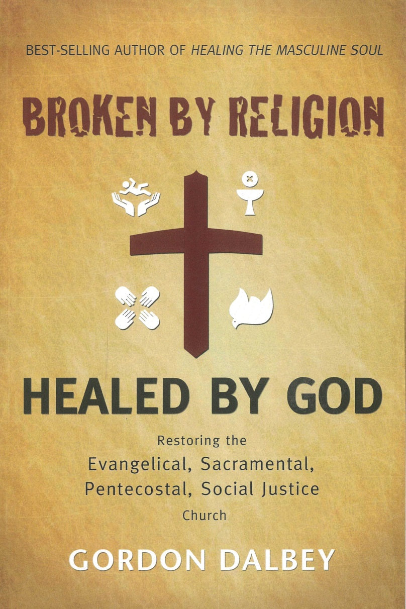Broken by Religion, Healed by God