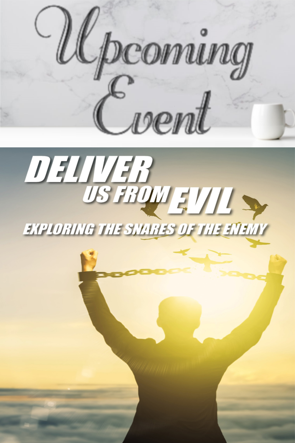 2020 Deliver Us From Evil: Exploring the Snares of the Enemy
