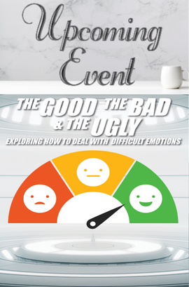 2020 The Good, Bad & Ugly: Dealing with Difficult Emotions
