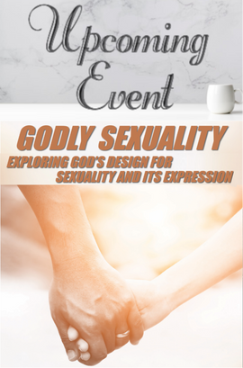 2020 Godly Sexuality: God's Design for Sexuality & Its Expression