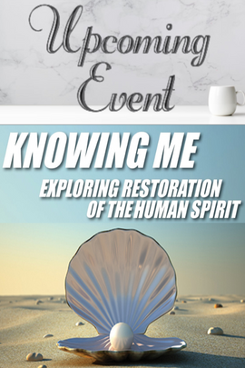 2020 Knowing Me: Restoration of the Human Spirit