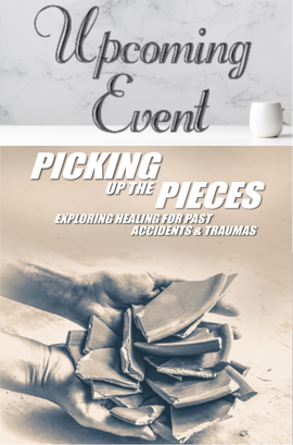 2020 Picking Up the Pieces: Healing for Accidents & Traumas
