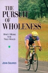 The Pursuit of Wholeness: What it Means to be Truly Healed