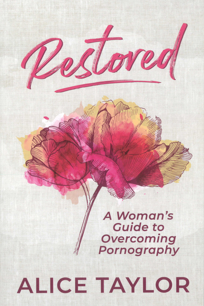 Restored: A Women's Guide to Overcoming Pornography