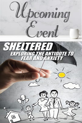 Sheltered: The Antidote to Fear