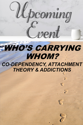 Who's Carrying Whom? Co-dependency, Attachment Theory & Addictions - Thom Gardner