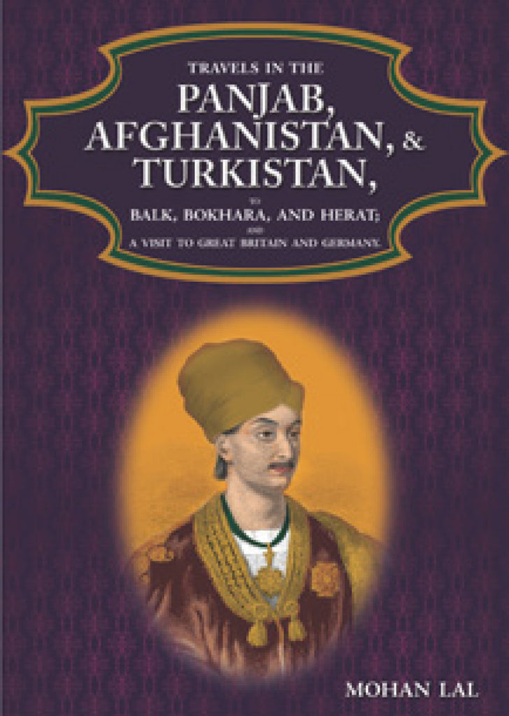 Travels In The Panjab, Afghanistan, & Turkistan
