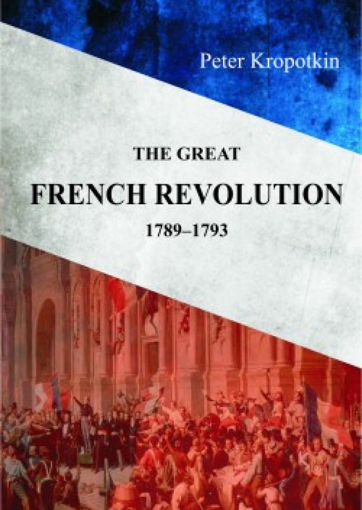 The Great French Revolution 1789-1793