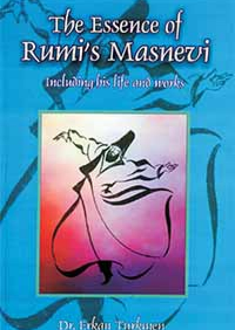 The Essence of Rumi Masnevi