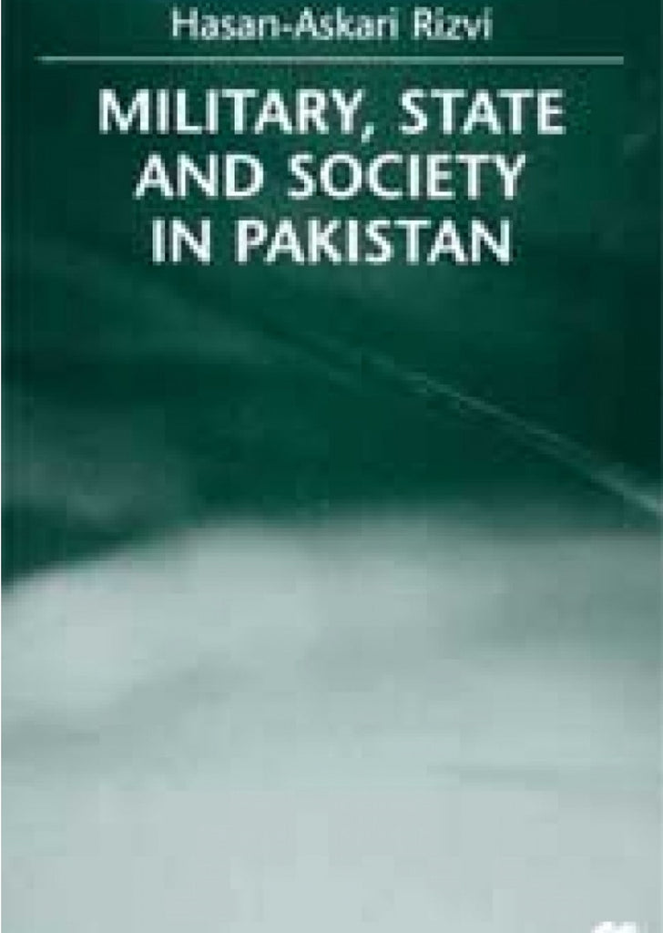 Military, State And Society In Pakistan