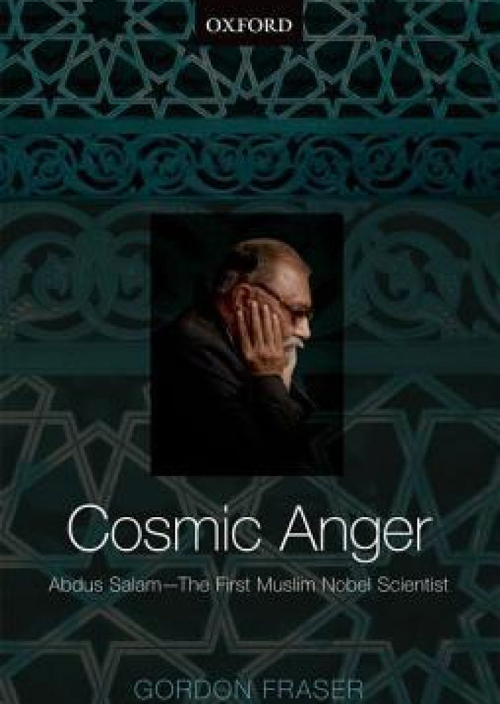 cosmic anger: abdus salam-the first muslim nobel scientist