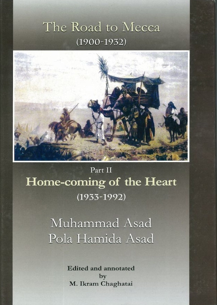 The Road To Mecca (1900-1932), Part II Home-coming of the Heart (1933-1992)