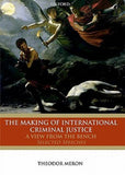 making of international criminal justice, the: a view from the bench (selected speeches)