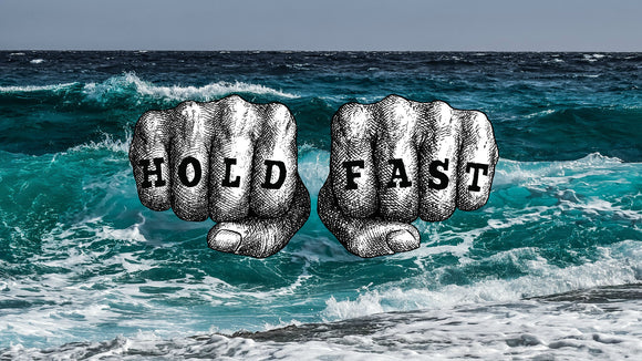 HOLD FAST - The Meaning