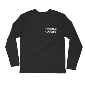 HOLD FAST STAY TRUE Long Sleeve Fitted Crew