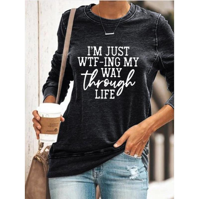 Women's I'm Just WTF-ing My Way Through Life casual round neck T-shirt